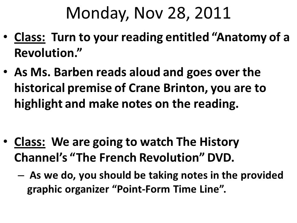 "Monday, Nov 28, 2011 Class: Turn to your reading entitled ""Anatomy of a Revolution."" As Ms. Barben reads aloud and goes over the historical premise of"