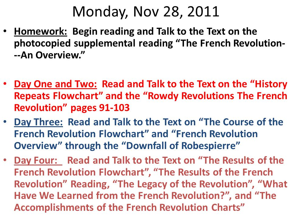 "Monday, Nov 28, 2011 Homework: Begin reading and Talk to the Text on the photocopied supplemental reading ""The French Revolution- --An Overview."" Day"
