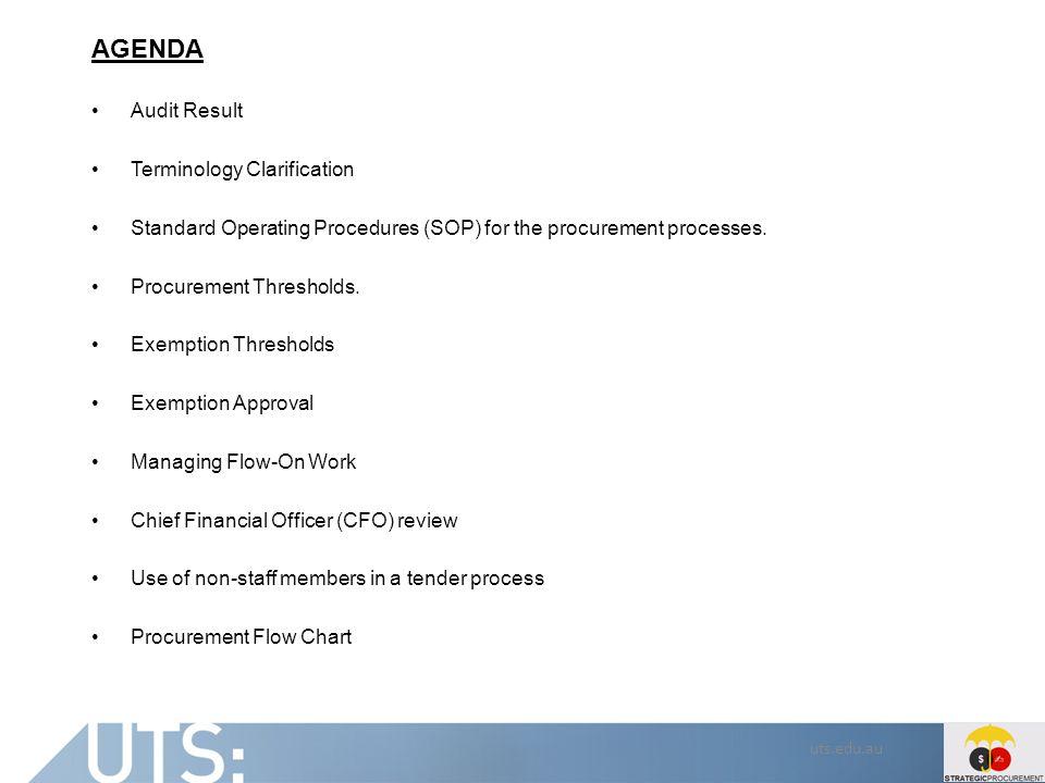 uts.edu.au AGENDA Audit Result Terminology Clarification Standard Operating Procedures (SOP) for the procurement processes.