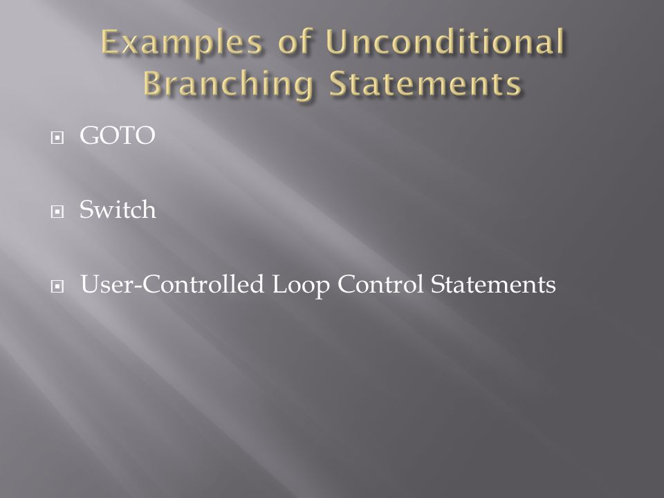  GOTO  Switch  User-Controlled Loop Control Statements