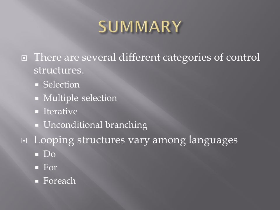  There are several different categories of control structures.