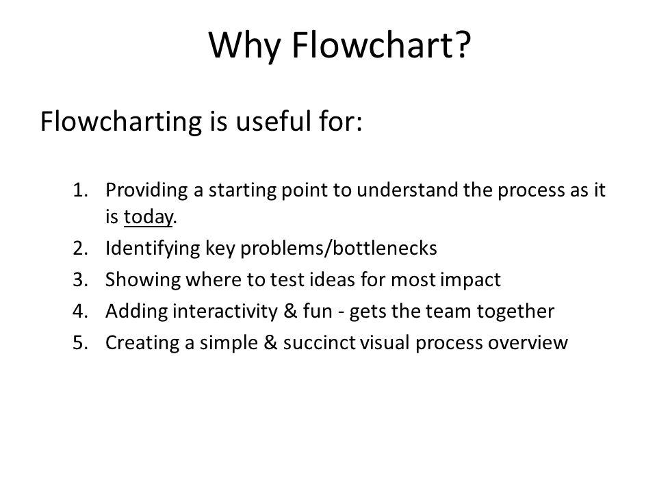 Why Flowchart.