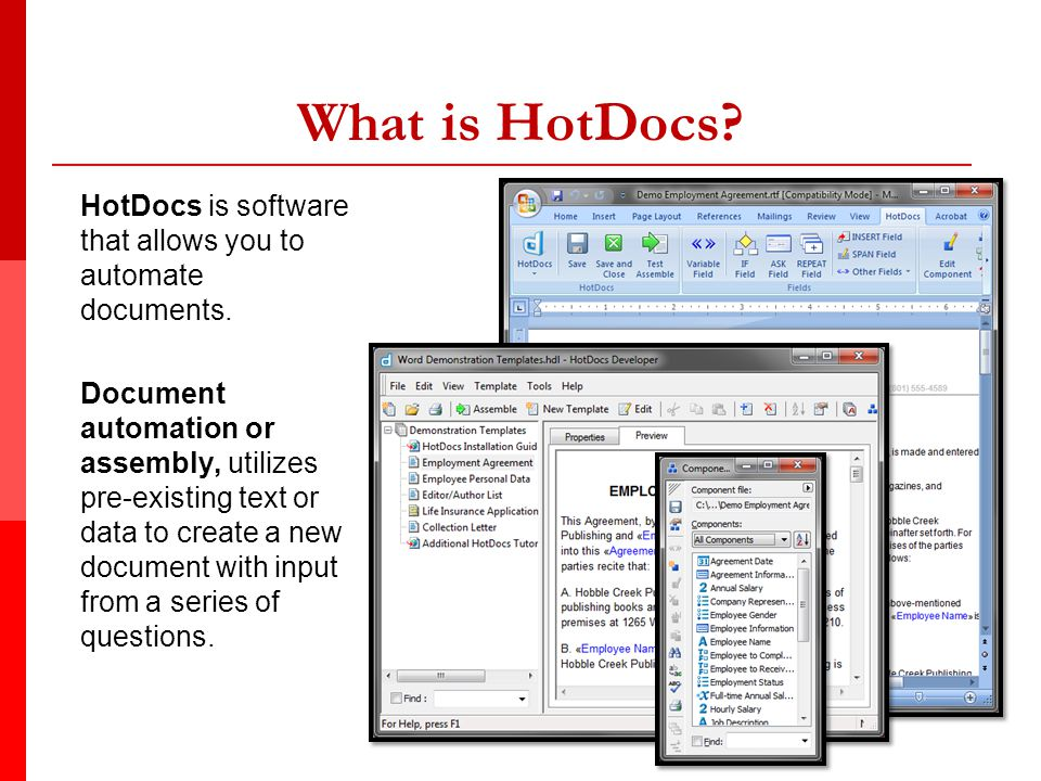 What is HotDocs. HotDocs is software that allows you to automate documents.