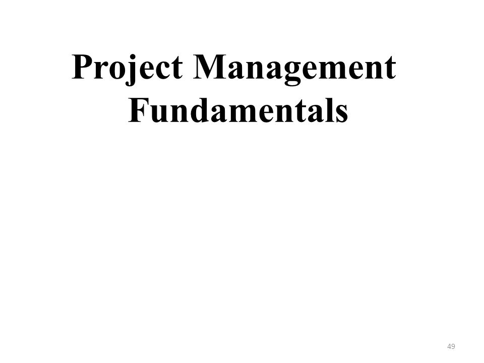 Project Management Fundamentals 49