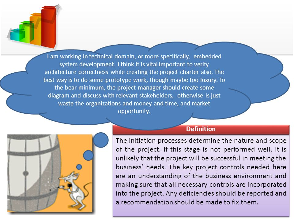 The initiation processes determine the nature and scope of the project. If this stage is not performed well, it is unlikely that the project will be s
