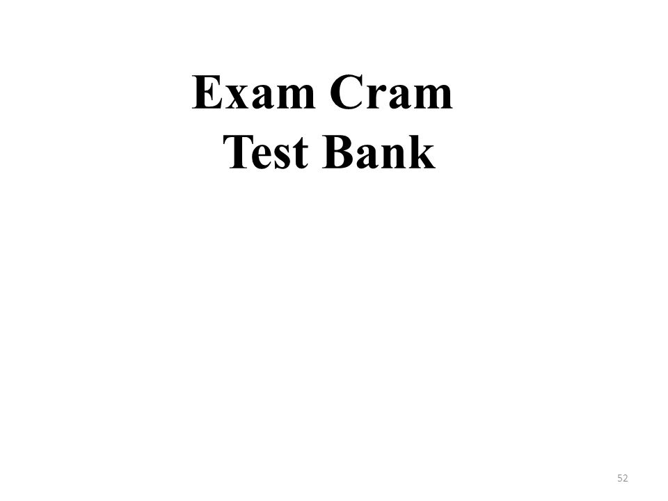 Exam Cram Test Bank 52