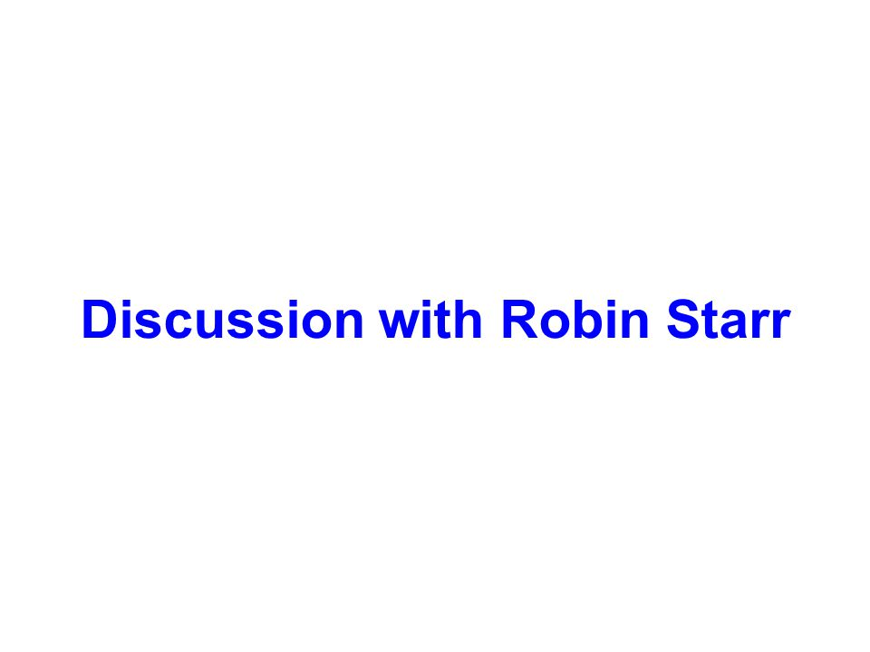Discussion with Robin Starr