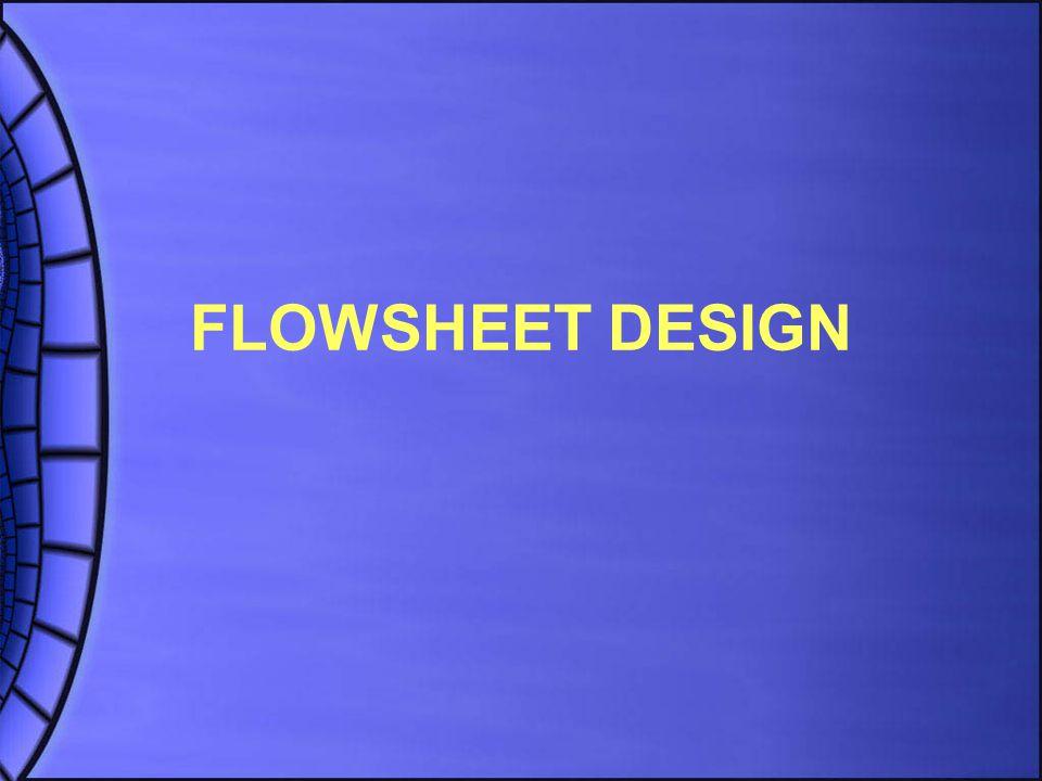 FLOWSHEET DESIGN