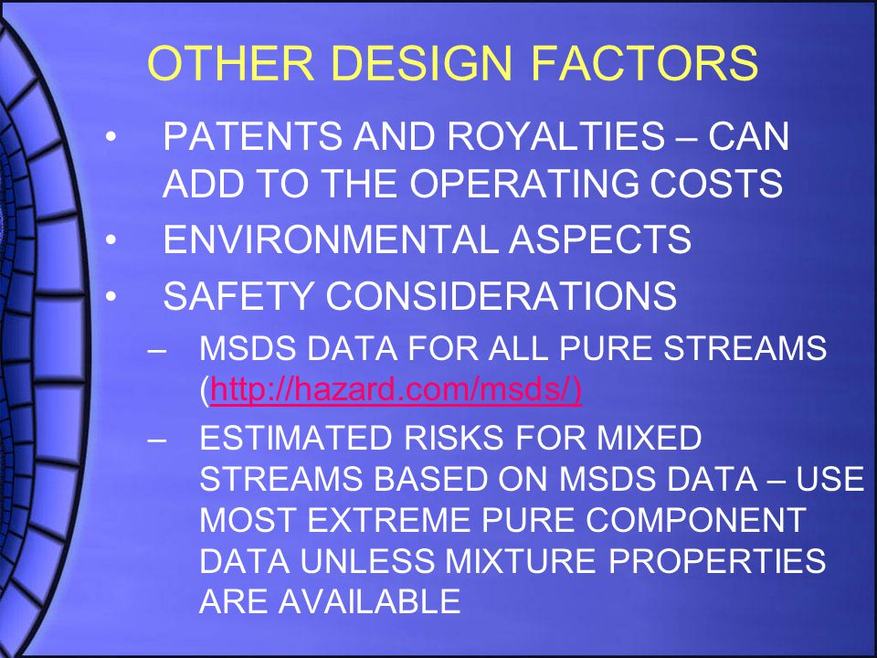 OTHER DESIGN FACTORS PATENTS AND ROYALTIES – CAN ADD TO THE OPERATING COSTS ENVIRONMENTAL ASPECTS SAFETY CONSIDERATIONS –MSDS DATA FOR ALL PURE STREAM
