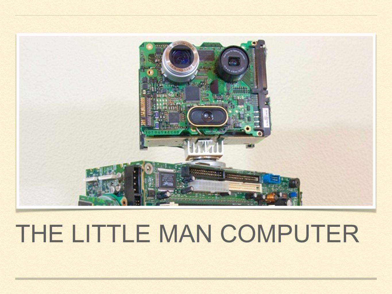 THE LITTLE MAN COMPUTER