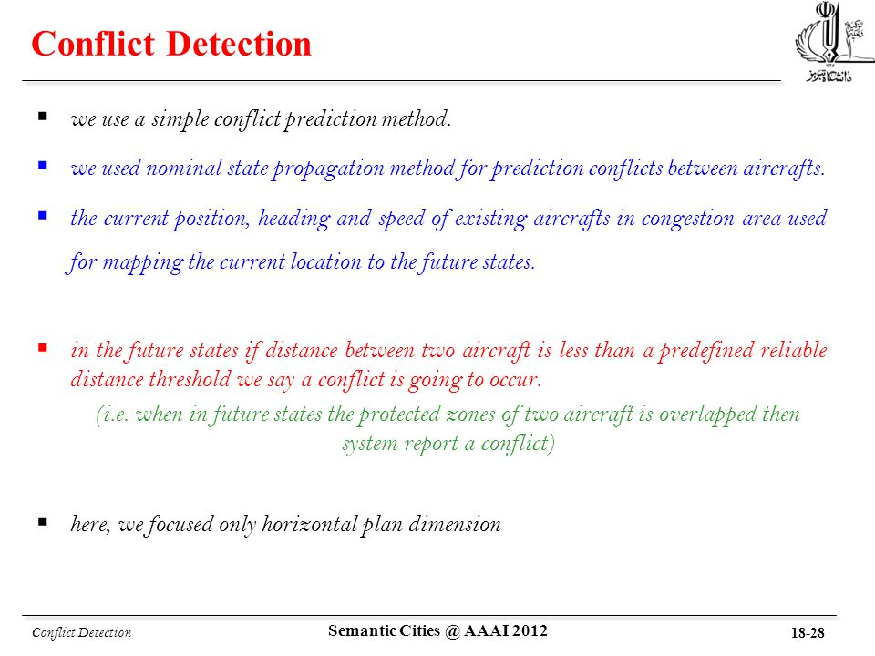 Conflict Detection  we use a simple conflict prediction method.