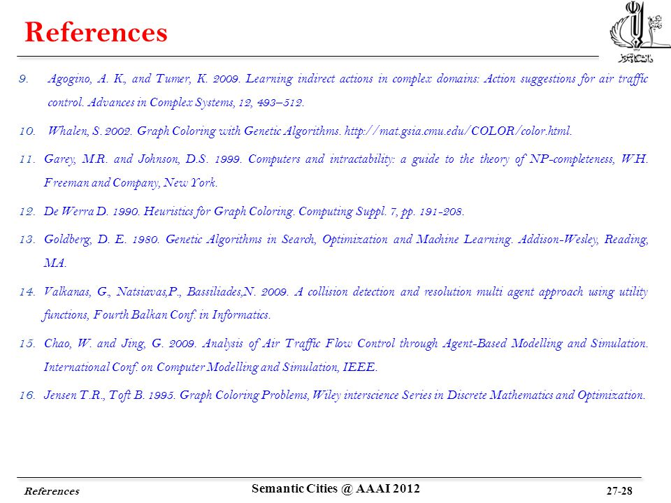 References 9. Agogino, A. K., and Tumer, K. 2009.
