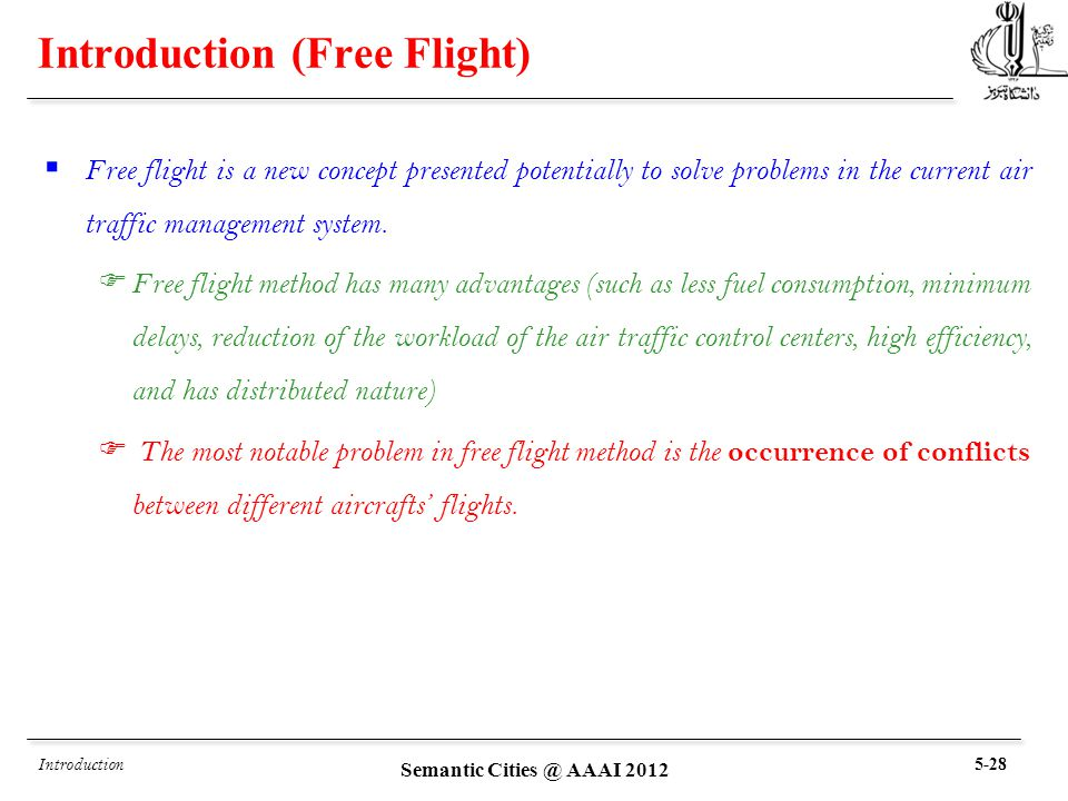 Introduction (Free Flight)  Free flight is a new concept presented potentially to solve problems in the current air traffic management system.