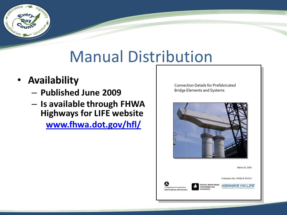 Manual Distribution Availability – Published June 2009 – Is available through FHWA Highways for LIFE website www.fhwa.dot.gov/hfl/