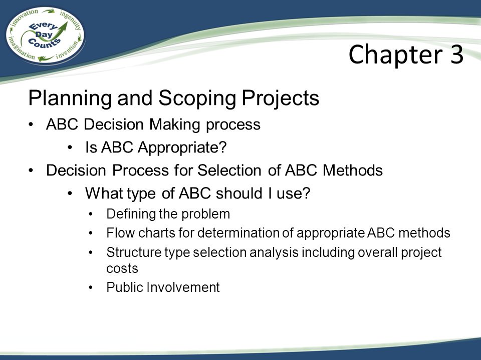 Planning and Scoping Projects ABC Decision Making process Is ABC Appropriate.