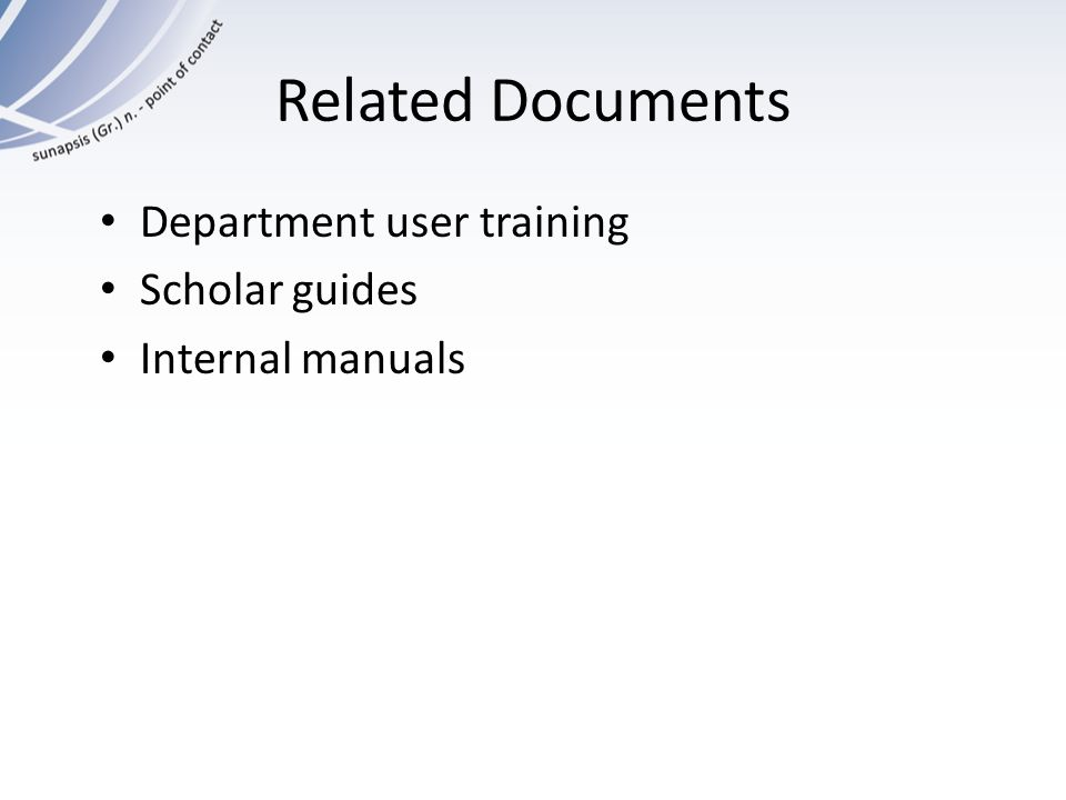 Related Documents Department user training Scholar guides Internal manuals