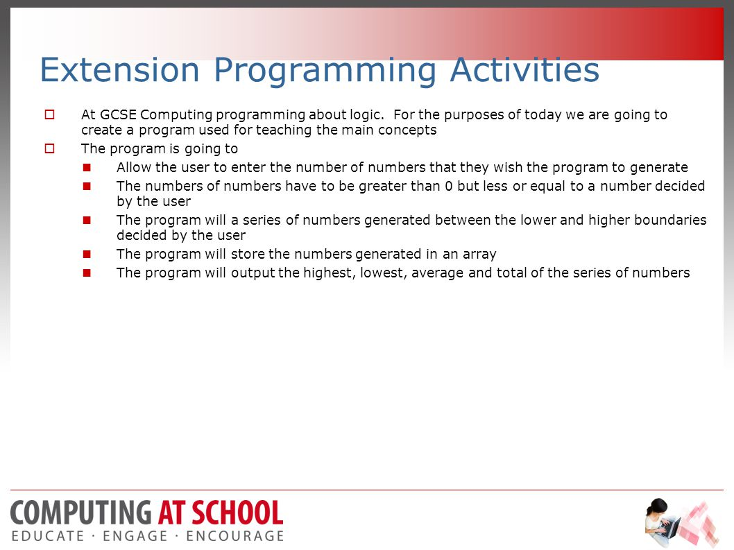 Extension Programming Activities  At GCSE Computing programming about logic.
