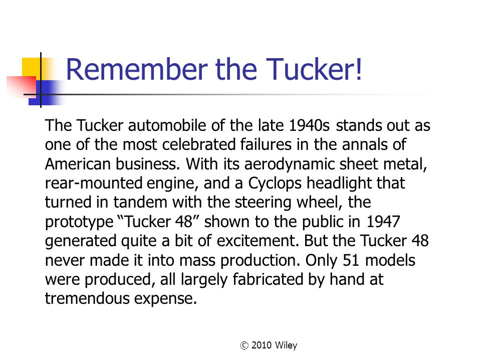 © 2010 Wiley Remember the Tucker.