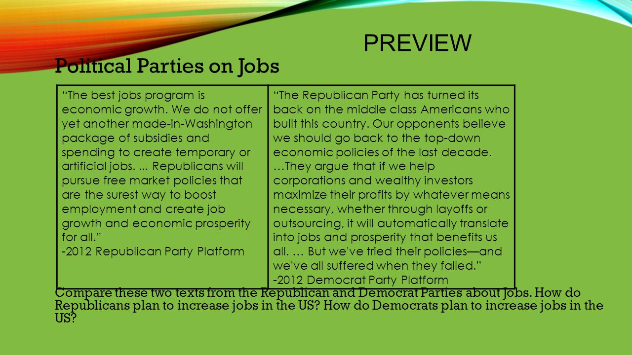 PREVIEW Political Parties on Jobs Compare these two texts from the Republican and Democrat Parties about Jobs. How do Republicans plan to increase job