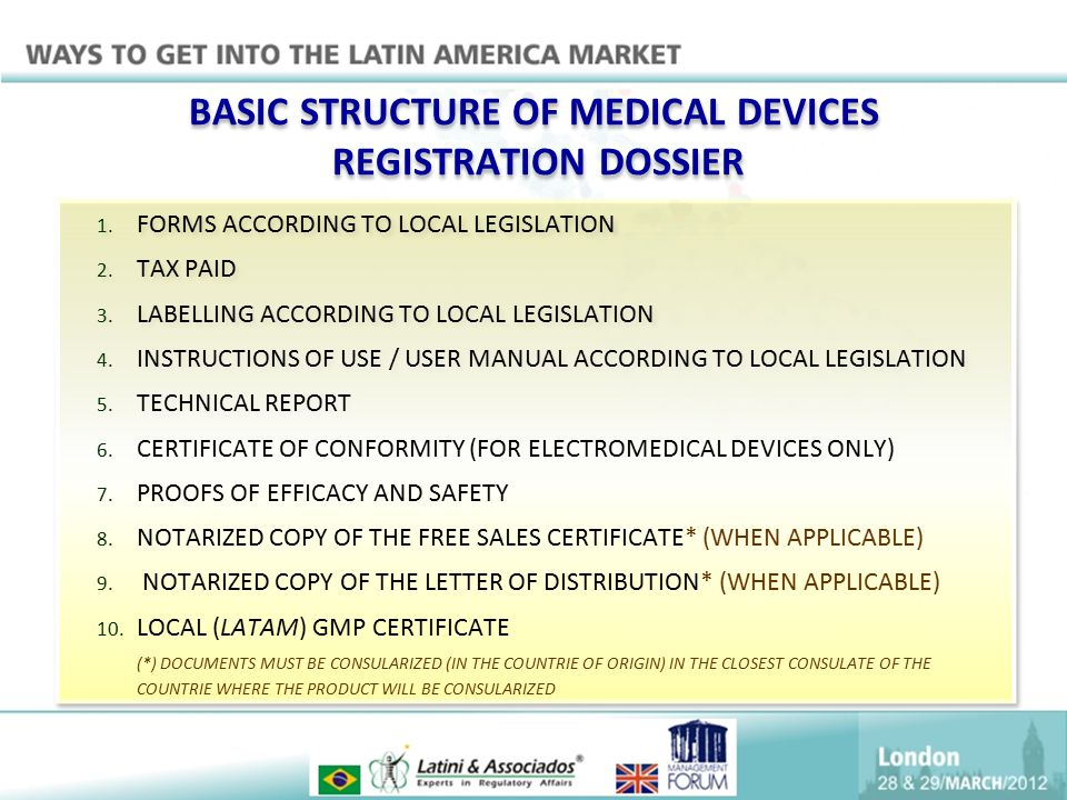BASIC STRUCTURE OF MEDICAL DEVICES REGISTRATION DOSSIER 1. FORMS ACCORDING TO LOCAL LEGISLATION 2. TAX PAID 3. LABELLING ACCORDING TO LOCAL LEGISLATIO