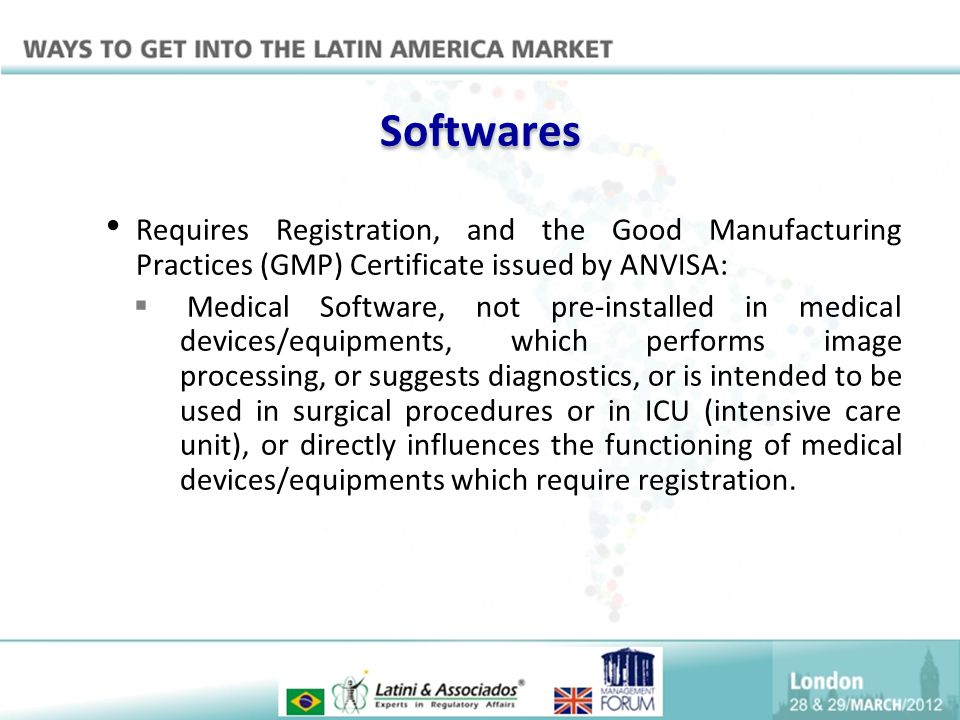 Softwares Requires Registration, and the Good Manufacturing Practices (GMP) Certificate issued by ANVISA:  Medical Software, not pre-installed in med
