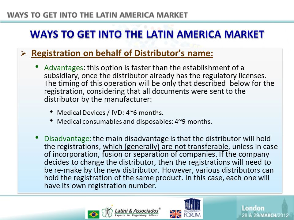 WAYS TO GET INTO THE LATIN AMERICA MARKET  Registration on behalf of Distributor's name: Advantages: this option is faster than the establishment of