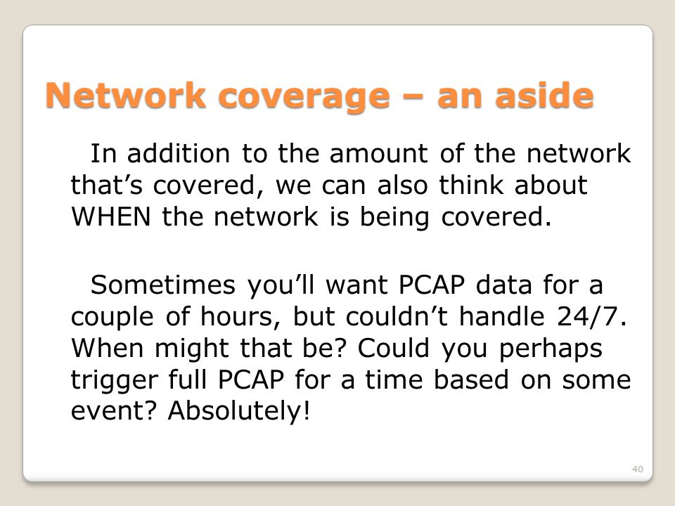 Network coverage – an aside In addition to the amount of the network that's covered, we can also think about WHEN the network is being covered.