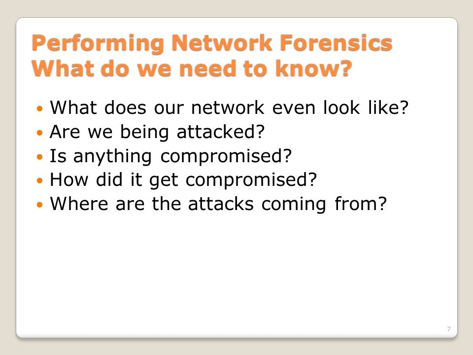 Performing Network Forensics What do we have to work with.