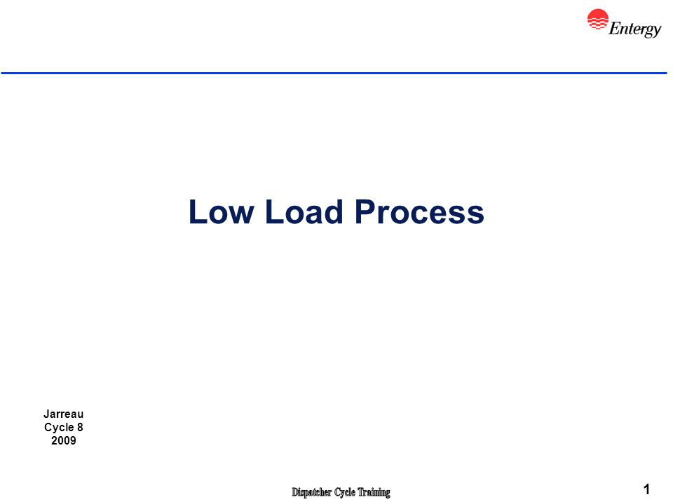 1 Low Load Process Jarreau Cycle 8 2009