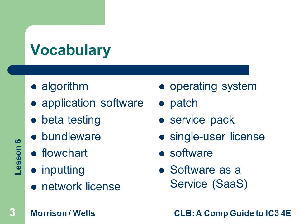 Lesson 6 Morrison / WellsCLB: A Comp Guide to IC3 4E 14 Comparing Application Software and System Software (continued) System Software: System software is a group of programs that coordinate and control the resources and operations of a computer system.