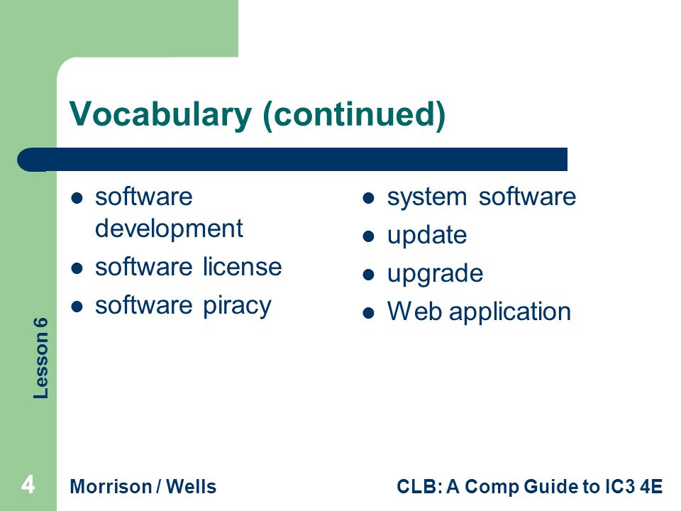 Lesson 6 Morrison / WellsCLB: A Comp Guide to IC3 4E 555 Understanding How Hardware and Software Interact Inputting is the process of using an input device to enter data.