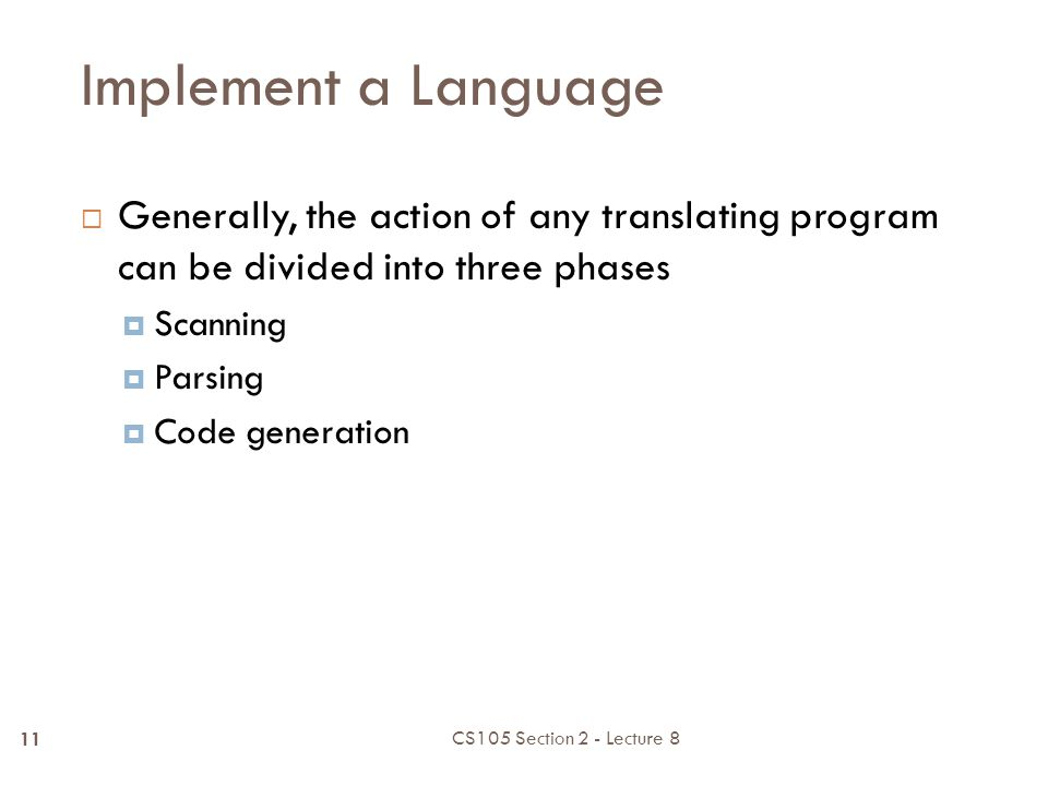 Two types of Translators (3GL to 1GL)  Interpreter:  translate and run the source code one line at a time.