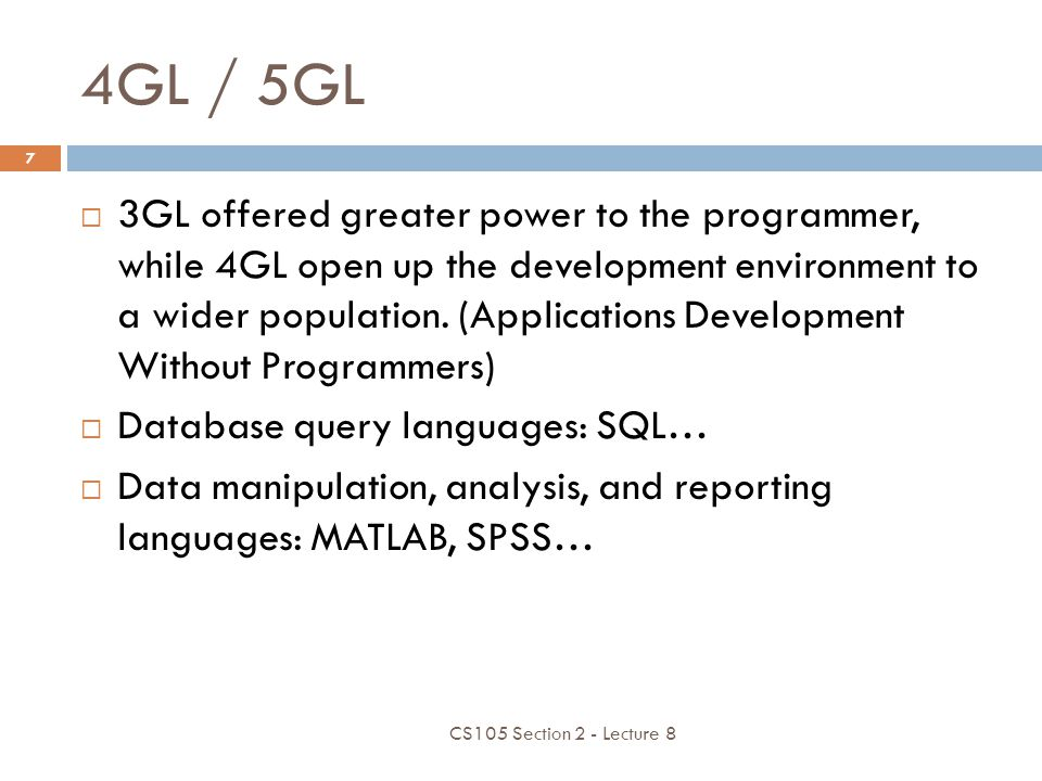 3GL: High-level language  English-like and easy to learn and program.