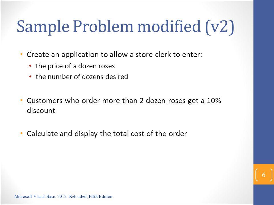 Modified Problem (v4) flowchart b Microsoft Visual Basic 2012: Reloaded, Fifth Edition 17 Order > 6 Order > 2 discountRate =.10 discountRate =.05 discountRate =.20 T T F F
