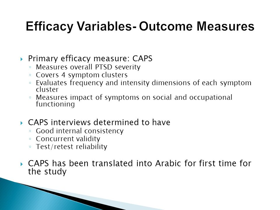  GAF ◦ Measures Quality of life ◦ General function ◦ Scores from 0 to 100  100 = superior function  0 = serious risk of causing harm to self or others  BDI-II ◦ 21-item measure of depressive symptoms ◦ Self-report: completed by subject ◦ Previous studies used and validated in Arabic