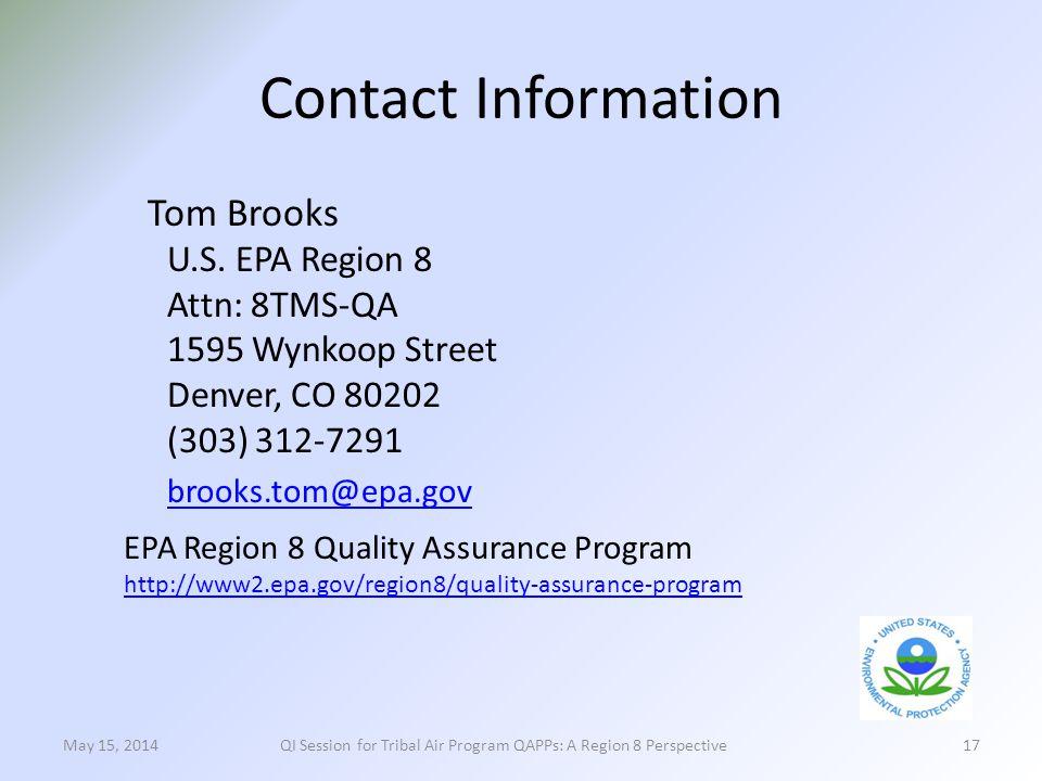 Tom Brooks U.S. EPA Region 8 Attn: 8TMS-QA 1595 Wynkoop Street Denver, CO 80202 (303) 312-7291 brooks.tom@epa.gov 17 Contact Information EPA Region 8