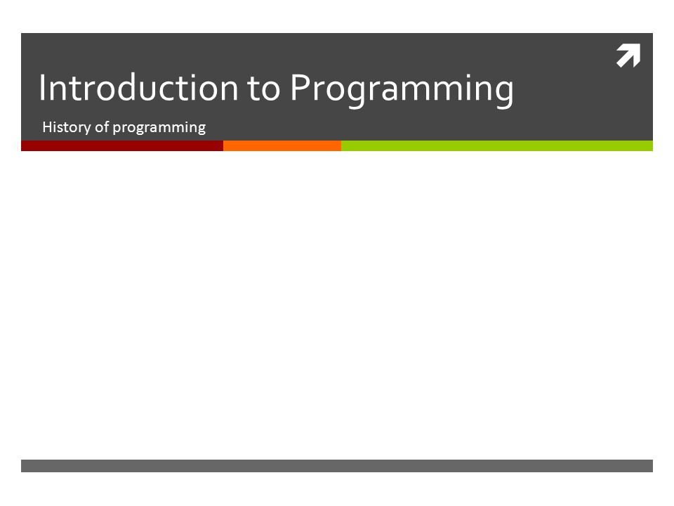  Introduction to Programming History of programming