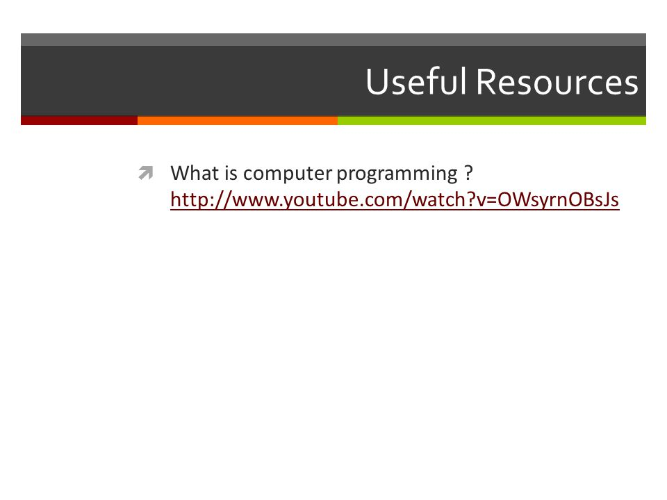 Useful Resources  What is computer programming .