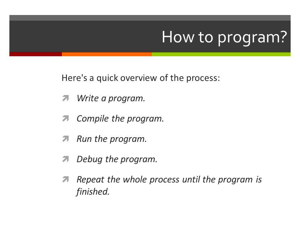 18 Program Development Cycle: 4.Code: Translate the algorithm into a programming language.