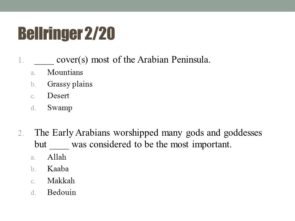 Bellringer 2/20 3.The prophet ____ was also the founder of the Islamic faith.
