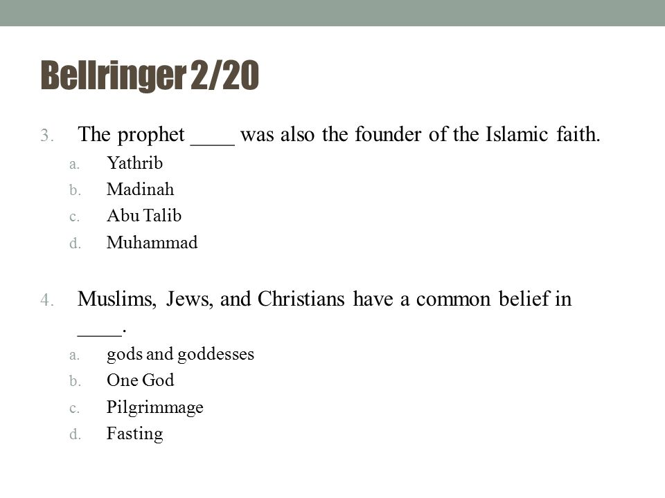Bellringer 2/20 5.The Quran provided Muslims with guidelines for daily life and a.