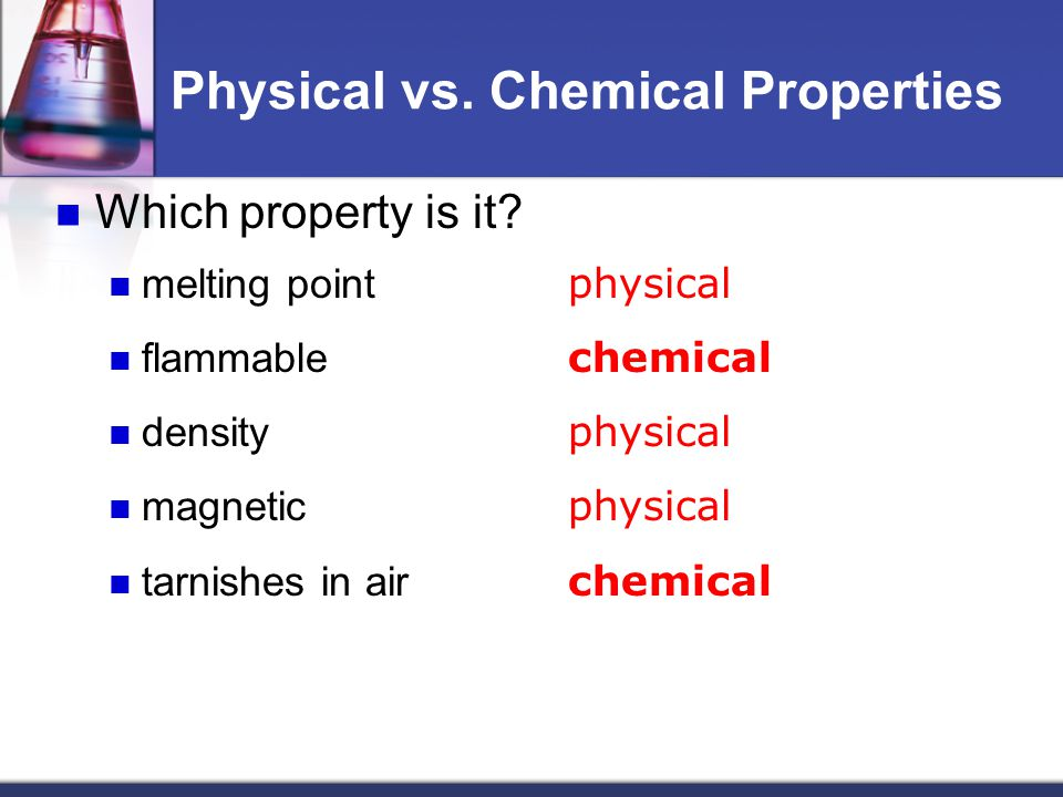 Physical vs. Chemical Properties Which property is it.