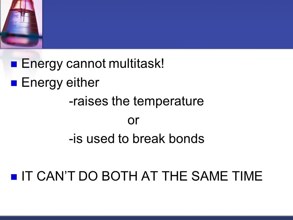 Energy cannot multitask.