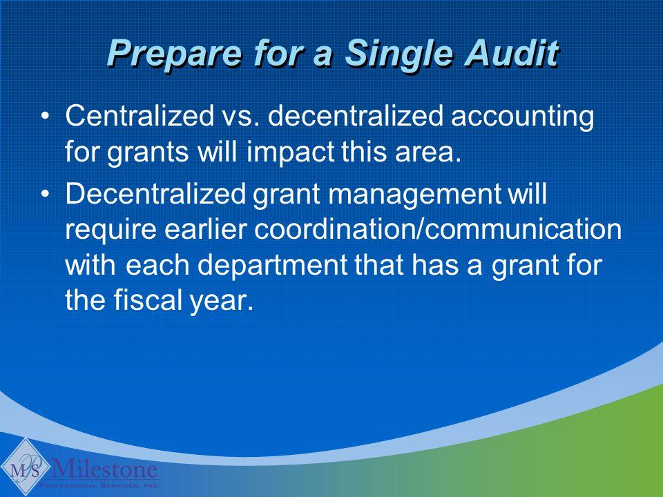 Prepare for a Single Audit Centralized vs.