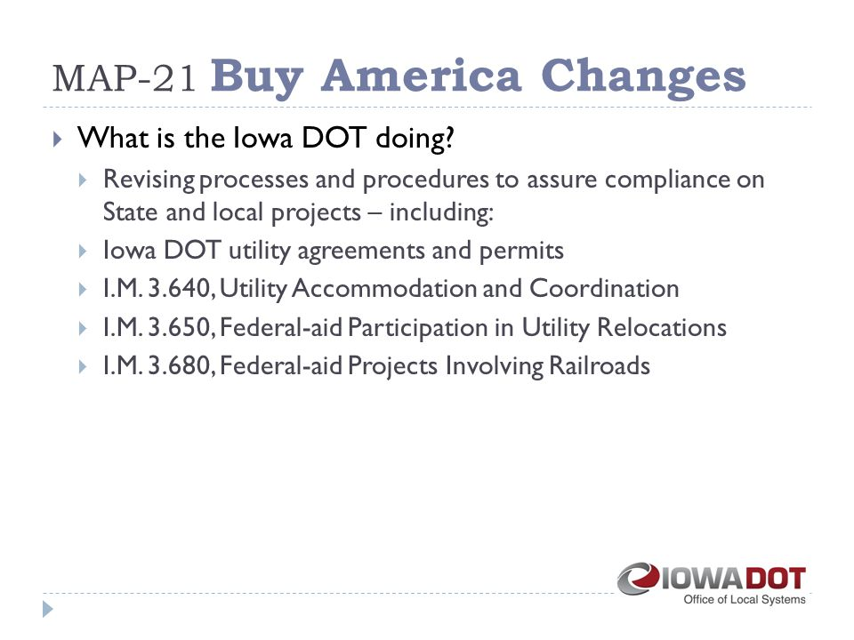 MAP-21 Buy America Changes  What is the Iowa DOT doing.