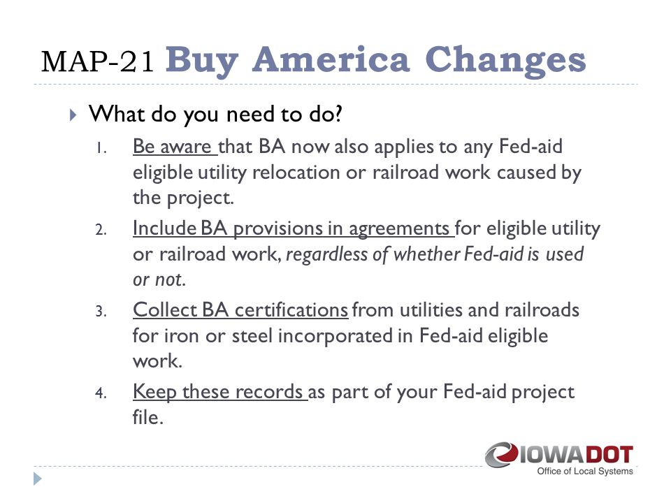 MAP-21 Buy America Changes  What do you need to do.