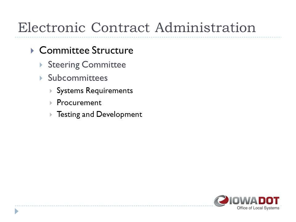 Electronic Contract Administration  Committee Structure  Steering Committee  Subcommittees  Systems Requirements  Procurement  Testing and Development