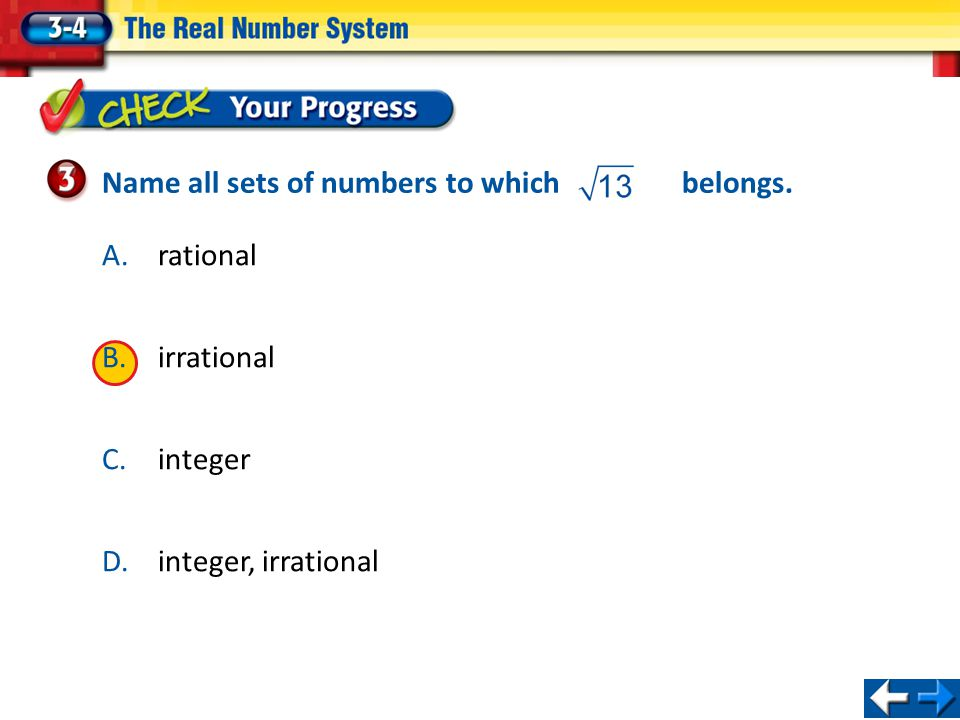 A.rational B.irrational C.integer D.integer, irrational Name all sets of numbers to which belongs.