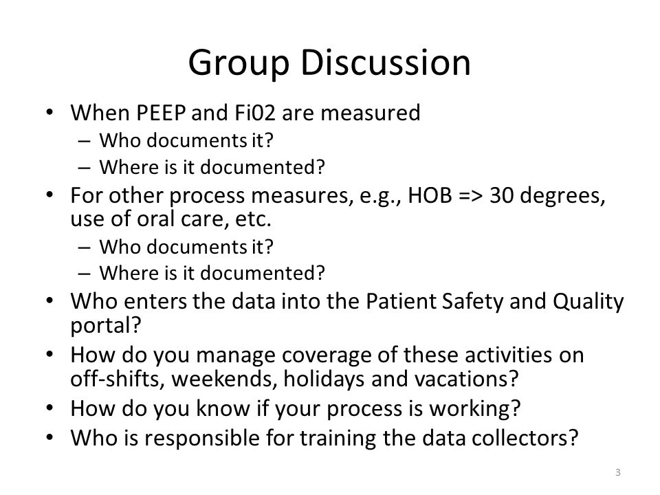Group Discussion When PEEP and Fi02 are measured – Who documents it.