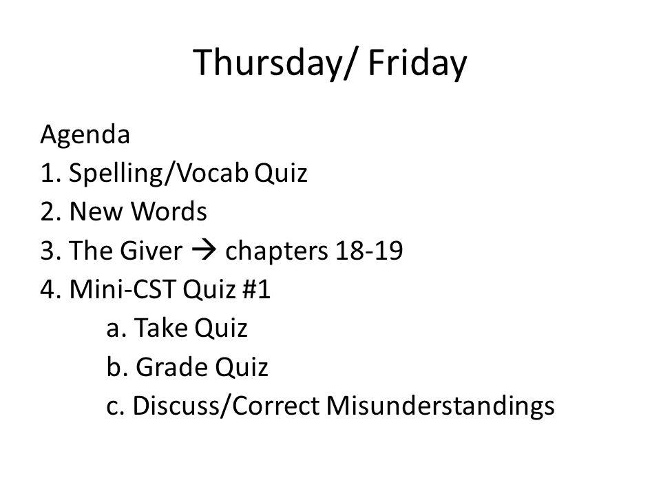 Thursday/ Friday Agenda 1. Spelling/Vocab Quiz 2.
